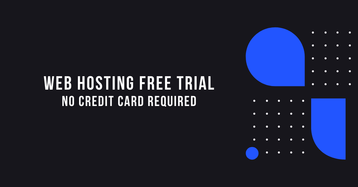 10 Best Web Hosting Free Trial 2020 [No Credit Card Required]