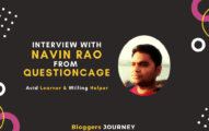 Interview with Navin Rao from QuestionCage – An Avid Learner & Willing Helper